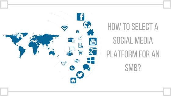 How to select a Social Media Platform for an SMB?
